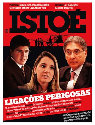 REPORTAGEM Em junho, ISTOÉ mostrou a investigação da PF que envolve o governador Pimentel, sua mulher e o empresário Bené